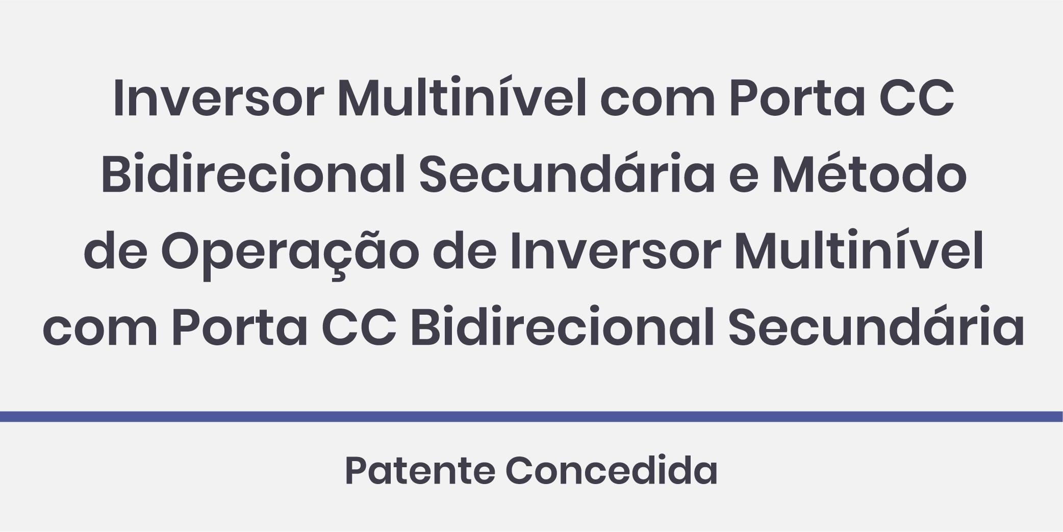 Inversor Multinível com Porta CC Bidirecional Secundária e Método de Operação de Inversor Multinível com Porta CC Bidirecional Secundária