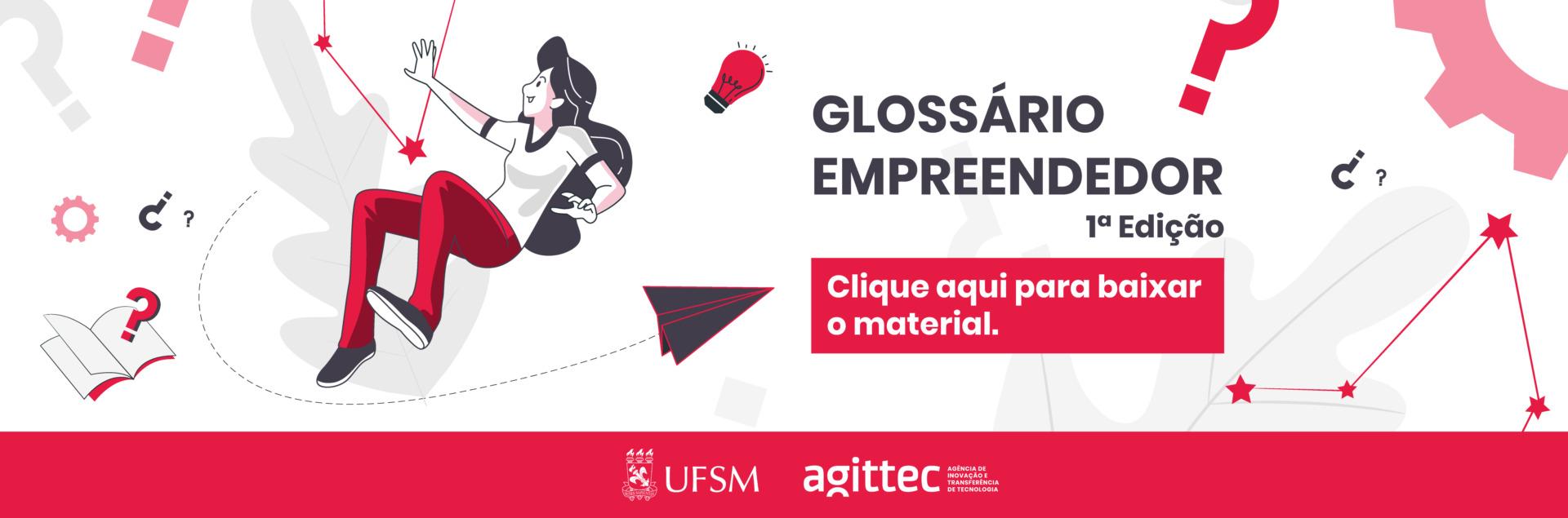 Glossário Empreendedor 1°Edição - Clique aqui para baixar o material.
