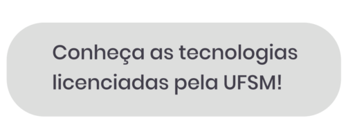 Conheça as tecnologias licenciadas pela UFSM!