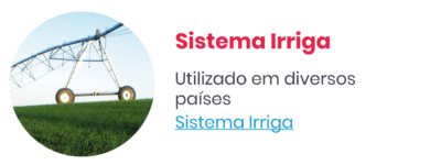 Sistema Irriga - Utilizado em diversos países. Sistema Irriga