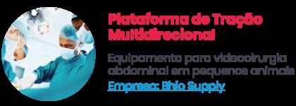 Plataforma de Tração Multidirecional - Equipamento para videocirurgia abdominal em pequenos animais. Empresa: Bhio Supply