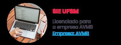 SIE UFSM - Licenciado para a empresa AVMB. Empresa: AVMB