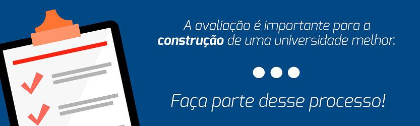 Imagem de uma prancheta e texto informando que: A avaliação é importante para a construção de uma universidade melhor. Faça parte desse processo.