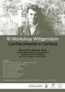 III Workshop Wittgenstein Conhecimento e Certeza
