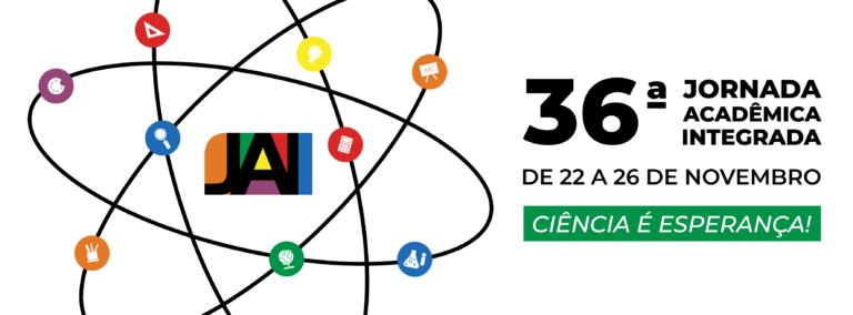 Banner branco com ilustração de átomo em torno da marca da JAI. Texto: 36ª Jornada Acadêmica Integrada. 22 a 26 de novembro. Ciência é esperança.