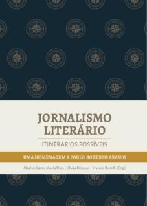 Jornalismo Literário: itinerários possíveis - uma homenagem a Paulo Roberto Araujo