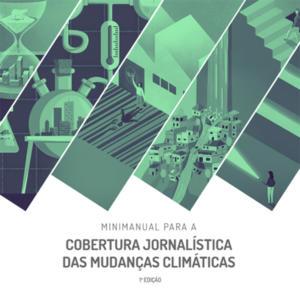 Minimanual para a cobertura jornalística das mudanças climáticas
