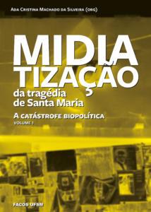 Midiatização da tragédia de Santa Maria: a catástrofe biopolítica