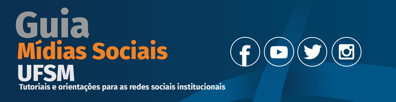 Guia de Mídicas Sociais UFSM. Fundo da imagem azul marinho com as icones do facebook,Youtube, Twitter e Instagram