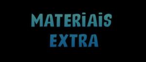 Materiais extra