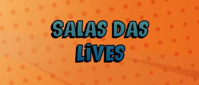 Salas das lives