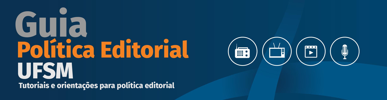 Guia Política Editorial UFSM
